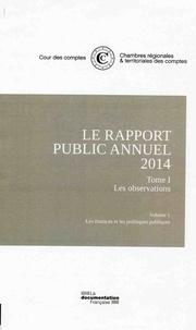 Le rapport public annuel- 5 volumes : Tome 1, Les observations (2 volumes) ; Tome 2, Les suites ; Tome 3, Les activités + Rapport annuel de la Cour de discipline budgétaire et financière -  Cour des comptes |