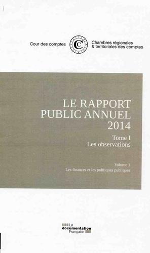 Cour des comptes - Le rapport public annuel - 5 volumes : Tome 1, Les observations (2 volumes) ; Tome 2, Les suites ; Tome 3, Les activités + Rapport annuel de la Cour de discipline budgétaire et financière.