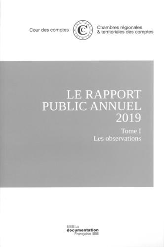 Cour des comptes - Le rapport public annuel - 4 volumes : Tome 1, Les observations ; Tome 2, Le suivi des recommandations ; Tome 3, L'organisation et les missions + Rapport annuel de la Cour de discipline budgétaire et financière.