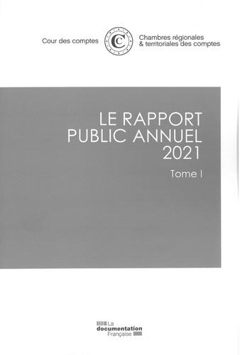Cour des comptes - Le rapport public annuel - Tome 1.
