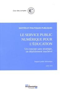 Cour des comptes - Le service public numérique pour l'éducation - Un concept sans stratégie, un déploiement inachevé.