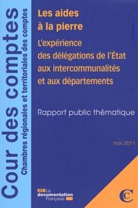 Cour des comptes - Les aides à la pierre - L'expérience des délégations de l'Etat aux intercommunalités et aux départements.