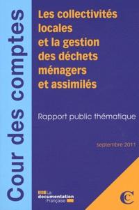 Cour des comptes - Les collectivités locales et la gestion des déchets ménagers et assimilés - Rapport public thématique.