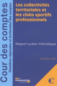 Cour des comptes - Les collectivités territoriales et les clubs sportifs professionnels - Rapport public thématique.