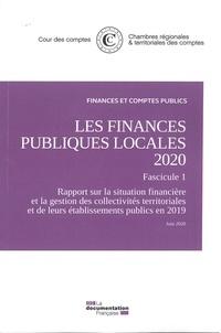 Cour des comptes et  Chambres régionales comptes - Les finances publiques locales - Rapport sur la situation financière et la gestion des collectivités territoriales et de leurs établissements publics en 2019 Fascicule 1.