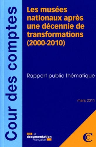 Cour des comptes - Les musées nationaux après une décennie de transformations (2000-2010) - Rapport public thématique.
