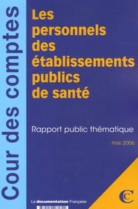 Cour des comptes - les personnels des établissements publics de santé - Rapport public thématique.