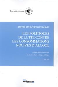 Les politiques de lutte contre les consommations nocives dalcool, juin 2016 - Evaluation dune politique publique.pdf