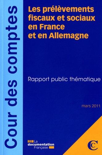 Cour des comptes - Les prélèvements fiscaux et sociaux en France et en Allemagne - Rapport public thématique.