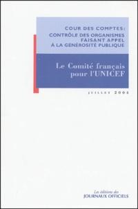 Cour des comptes - Observations de la Cour des comptes sur les comptes d'emploi des ressources collectées auprès du public par le Comité français pour l'UNICEF - Exercices 1998 à 2002.