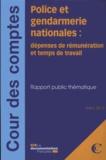 Cour des comptes - Police et gendarmerie nationales - Dépense de rémunération de temps de travail.