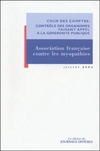 Cour des comptes - Rapport d'observations définitives de la Cour des comptes sur les comptes d'emploi 1994 à 2001 des ressources collectées auprès du public par l'Association française contre les myopathies (AFM).