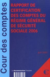 Rapport de Certification des Comptes du Régime Général de Sécurité Sociale 2006 - Juin 2007.pdf