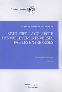 Simplifier la collecte des prélèvements versés par les entreprises -  Cour des comptes pdf epub
