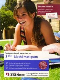 Cours Legendre - Tout pour réussir sa rentrée en Mathématiques 3e.