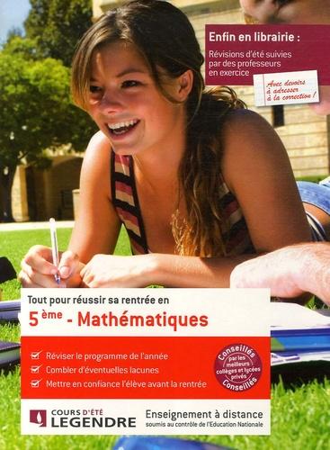 Cours Legendre - Tout pour réussir sa rentrée en Mathématiques 5e.
