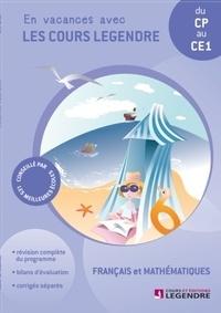 Français et mathématiques du CP au CE1 - En vacances avec les cours Legendre.pdf