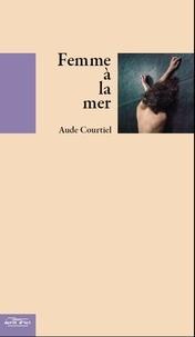 Courtiel Aude - Femme a la mer.