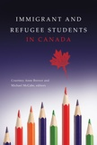 Courtney Anne Brewer et Michael McCabe - Immigrant and Refugee Students in Canada.