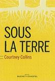 Courtney Collins - Sous la terre.