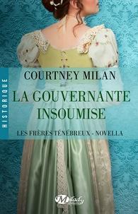 Courtney Milan et Elisabeth Luc - La Gouvernante insoumise - Les Frères ténébreux, T0.