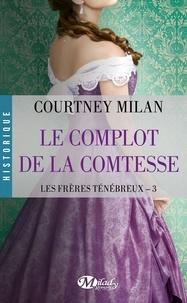 Courtney Milan - Les frères ténébreux Tome 3 : Le complot de la comtesse.