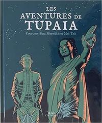 Courtney Sina Meredith et Mat Tait - Les aventures de Tupaia.