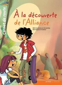 Coutances Ader et Bayeux et lisieux Ader - À la découverte de l'Alliance - carnet de route - 1 - Collection Paroles d'Alliance.