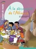 Coutances Ader et Bayeux et lisieux Ader - À la découverte de l'Alliance - carnet de route - 2 - Collection Paroles d'Alliance.