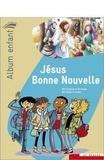 Coutances Ader et Bayeux et lisieux Ader - Jésus Bonne Nouvelle - album enfant - Collection Paroles d'Alliance.
