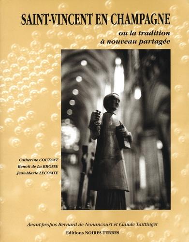 Coutant et benoit de la brosse Catherine et Lecomte Jean-marie - Saint-vincent en champagne ou la tradition a nouveau partagee.