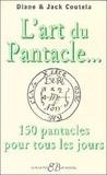 Coutela - L'art du pantacle - 150 pantacles pour la vie quotidienne.