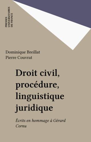 Droit civil, procédure, linguistique juridique. Écrits en hommage à Gérard Cornu