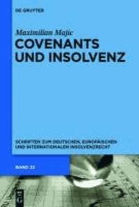 Covenants und Insolvenz - Risiken covenant-gesicherter Kreditgeber im Falle der Insolvenz des Kreditnehmers.