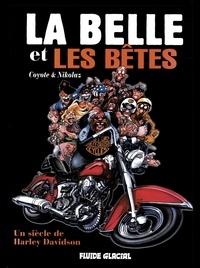 Coyote et  Nikolaz - La bête et les bêtes - Un siècle de Harley Davidson.