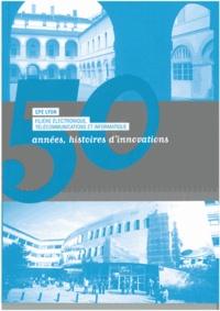 Lemememonde.fr CPE Lyon Filière électronique Télécommunications et informatique 50 années, histoires d'innovations Image