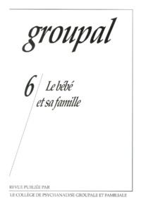 CPGF - Groupal n° 6 : Le bébé et sa famille.
