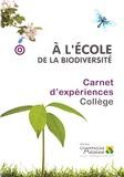 CPN - A l'école de la biodiversité - Carnet d'expériences Collège.