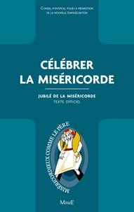 CPPNE - Célébrer la miséricorde - Jubilé de la miséricorde - Texte officiel.