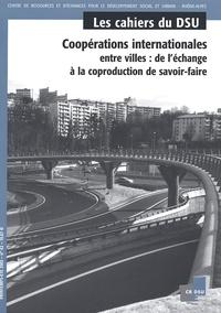 Claude Jacquier et Jean-Jack Queyranne - Les cahiers du DSU N° 42, Printemps-été : Coopérations internationales entre villes : de l'échange à la coproduction de savoir-faire.