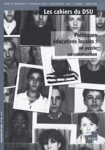 Isabelle Chenevez - Les cahiers du DSU N° 46, Printemp-Eté : Politiques éducatives locales : un puzzle en construction.