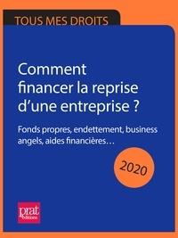 Téléchargez des livres de vendredi gratuits Comment financer la reprise d'une entreprise ? 2020  - Fonds propres, endettement, business angels, aides financières.  9782809514742 par CRA in French