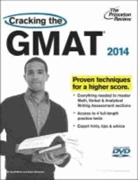 Cracking the New Gmat with DVD 2014 - Revised and Updated for the New Test. Proven techniques for a higher score.