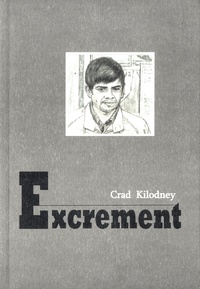 Crad Kilodney - Excrément.