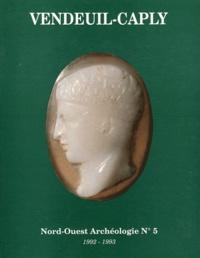 Daniel Piton - Nord-Ouest Archéologie N° 5/1992-1993 : Vendeuil-Caply.