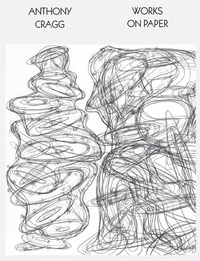 Cragg Foundation - Anthony Cragg Drawings - Tome 1, Works on Paper.