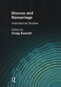 Craig-A Everett - Divorce and Remarriage: International Studies.