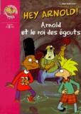 Craig Bartlett - Hé Arnold !  : Arnold et le roi des égouts.