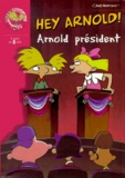 Craig Bartlett - Hé Arnold !  : Arnold président.