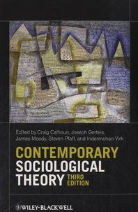 Craig Calhoun et Joseph Gerteis - Contemporary Sociological Theory.